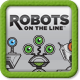 Robots on the Line fan